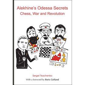 Alekhine's Odessa Secrets: Chess, War and Revolution