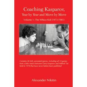 Coaching Kasparov Vol. I:  The Whizz-Kid (1973-1981)