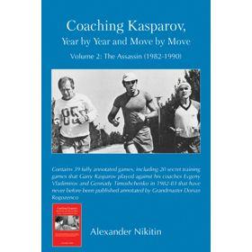 Coaching Kasparov Vol. II:  The Assassin (1982-1990)