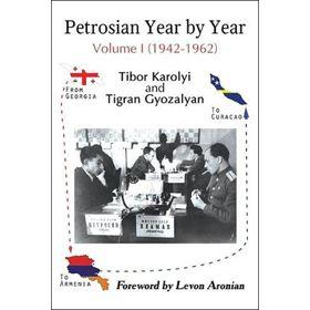 Petrosian Year by Year: Volume I (1942-1962)