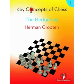 Key Concepts of Chess: The Hedgehog