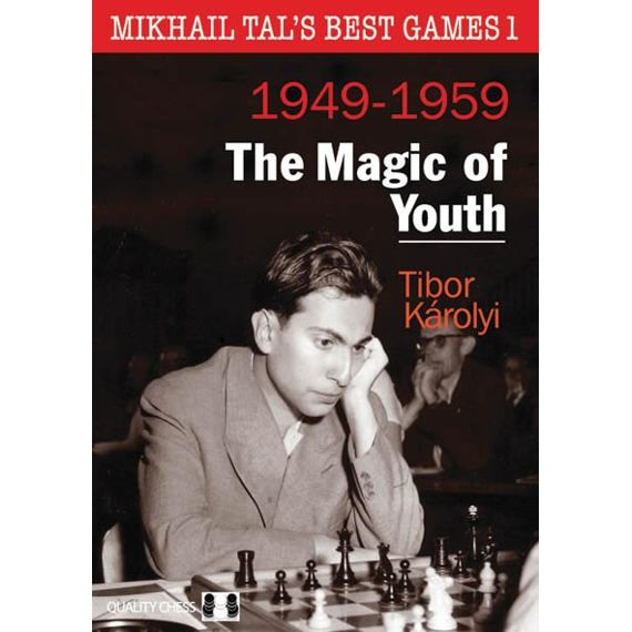 Mikhail Tal's Best Games 1: The Magic of Youth