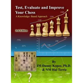 Test, Evaluate and Improve Your Chess 3rd ed.