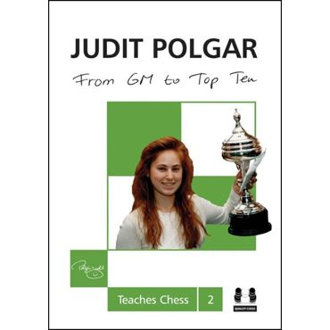 Judit Polgar Teaches Chess 2: From GM to Top Ten