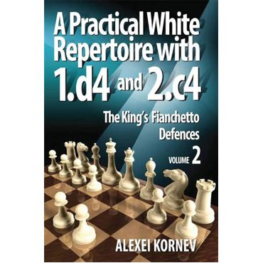A Practical White Repertoire vol. 2 - The King's Fianchetto Defences