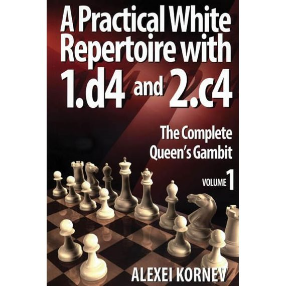 A Practical White Repertoire vol. 1 - The Complete Queen's Gambit