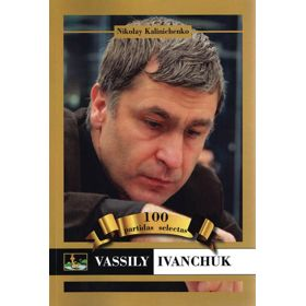 Vassily Ivanchuk: 100 Partidas Selectas