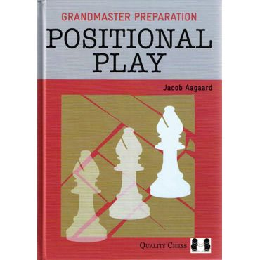 Grandmaster Preparation: Positional Play (cartoné)