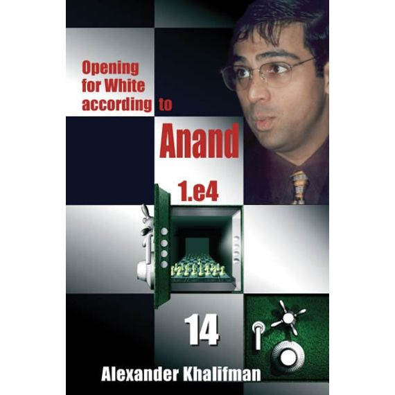 Opening for White According to Anand 1.e4 vol. 14