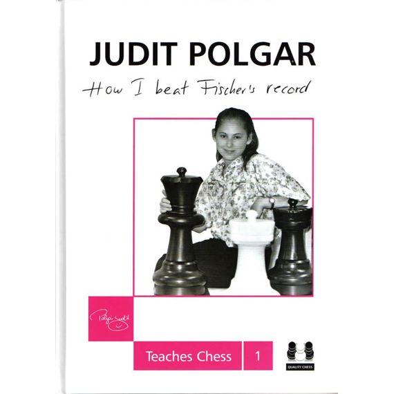 Judit Polgar Teaches Chess 1: How I Beat Fischer's Record