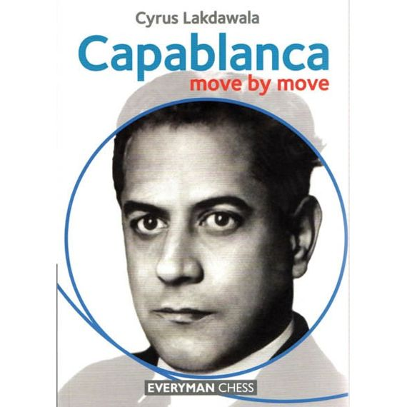Move by Move: Capablanca