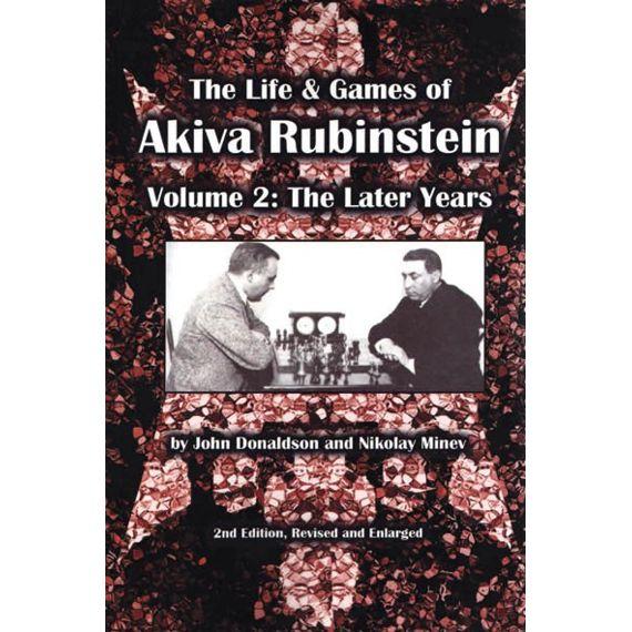 The Life & Games of Akiva Rubinstein vol. 2