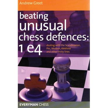 Beating Unusual Chess Defences: 1.e4