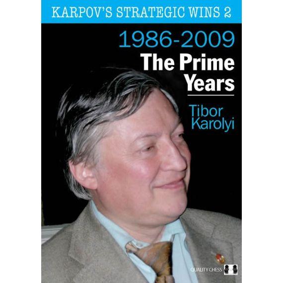 Karpov's Strategic Wins 2: the Prime Years (1986-2010)