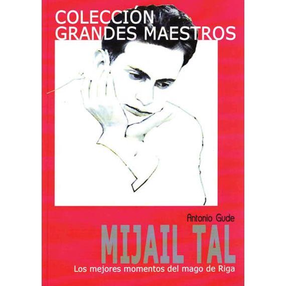 Grandes Maestros: Mijail Tal
