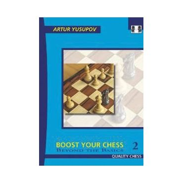 Boost Your Chess 2. Beyond the Basics