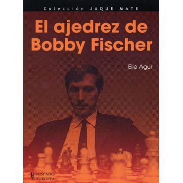 El Ajedrez de Bobby Fischer