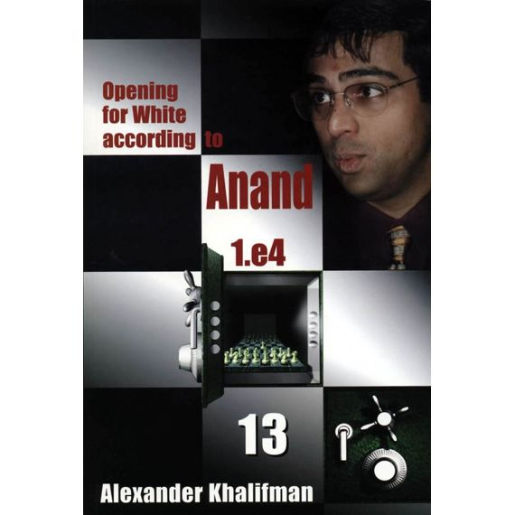 Opening for White According to Anand 1.e4 vol. 13