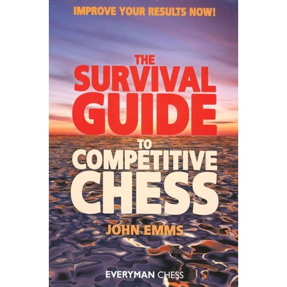 The Survival Guide to Competitive Chess