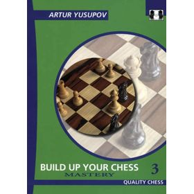 Build Up Your Chess 3. Mastery