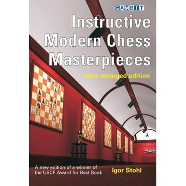 Instructive Modern Chess Masterpieces (New ed.)