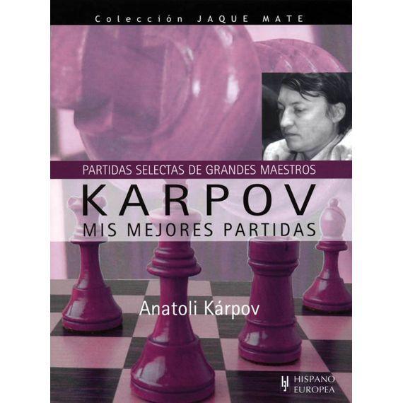 Karpov. Mis Mejores Partidas
