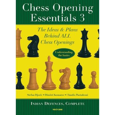 Chess Opening Essentials vol. 3: Indian Defences