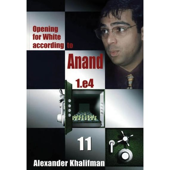 Opening for White According to Anand 1.e4 vol. 11