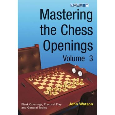 Mastering the Chess Openings vol. 3