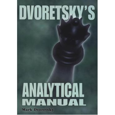 Dvoretsky's Analytical Manual (2nd. ed.)