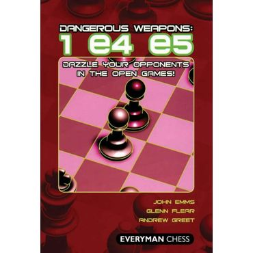 Dangerous Weapons: 1 e4 e5