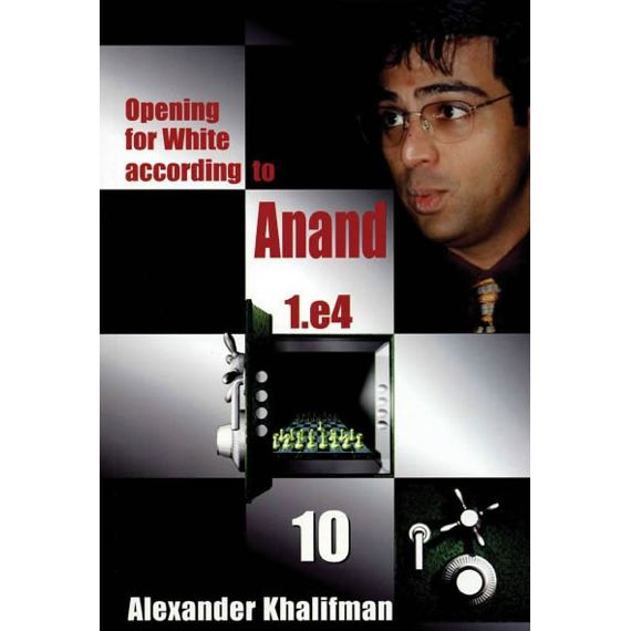 Opening for White According to Anand 1.e4 vol. 10