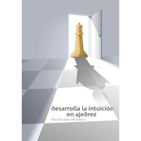 Desarrolla la Intuición en Ajedrez