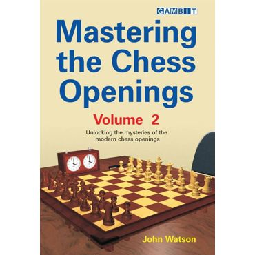 Mastering the Chess Openings vol. 2