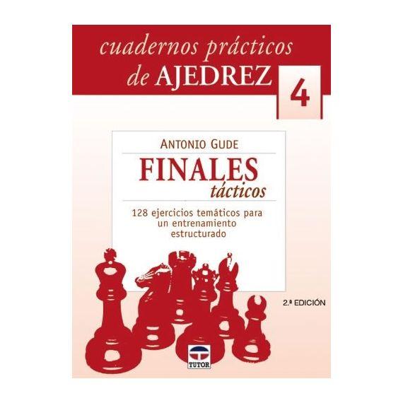 Cuadernos Prácticos 4. Finales Tácticos