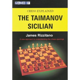 Chess Explained: the Taimanov Sicilian