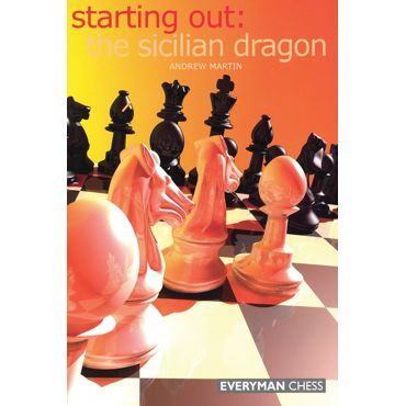 Starting Out: the Sicilian Dragon
