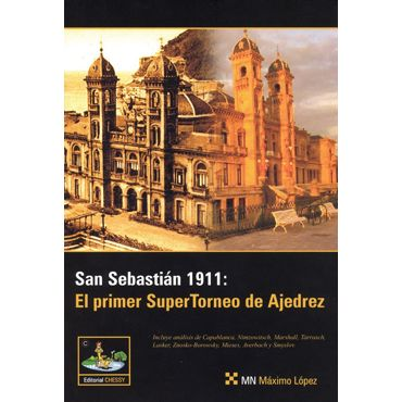San Sebastián 1911: El primer SuperTorneo de Ajedrez