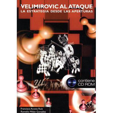 Velimirovic al Ataque. La Estrategia desde las Aperturas (Libro+CD)