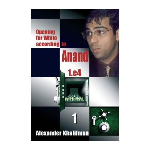 Opening for White According to Anand 1.e4  vol. 1