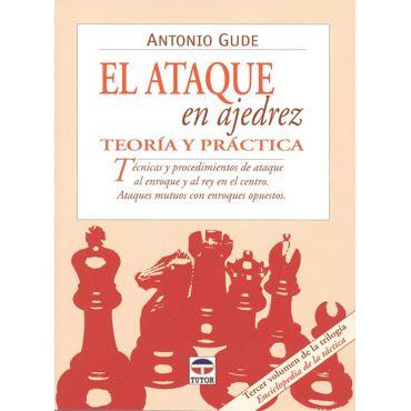 El Ataque en Ajedrez. Teoría y Práctica