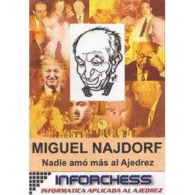 Miguel Najdorf. Nadie Amó Más al Ajedrez