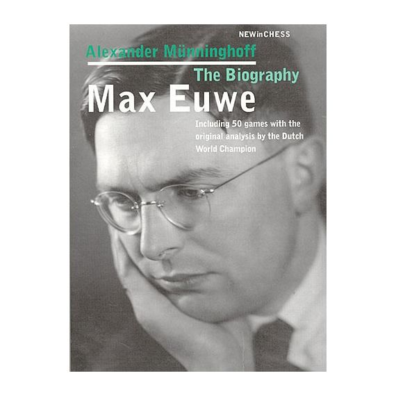 Max Euwe. The Biography