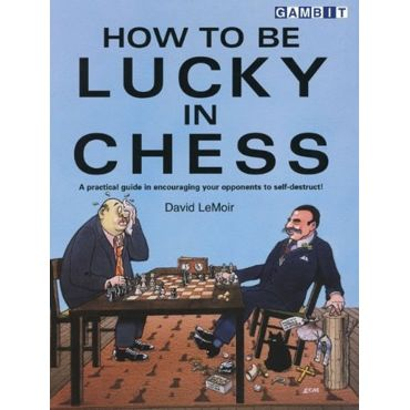 How to Be Lucky in Chess