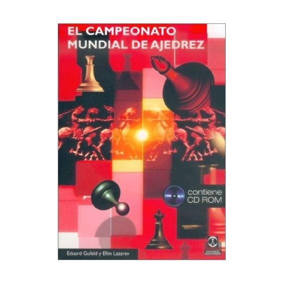 El Campeonato Mundial de Ajedrez (Libro + CD-ROM)