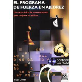 El Programa de Fuerza en Ajedrez (Libro + CD-ROM)