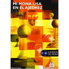 Mi Mona Lisa en el Ajedrez  (Libro + CD-ROM)