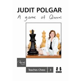 Judit Polgar Teaches Chess 3: A Game of Queens