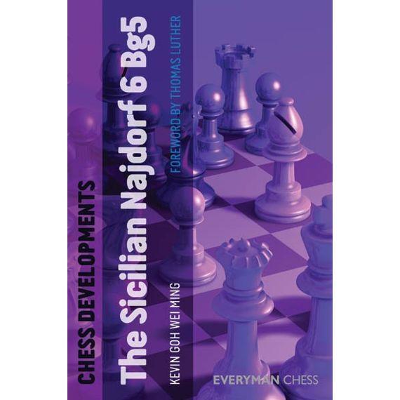 Chess Developments: the Sicilian Najdorf 6.Bg5