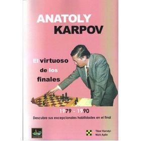 Anatoly Karpov, el Virtuoso de los Finales vol. 2